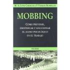 Mobbing. Como prevenir, identificar y solucionar el acoso psicológico en el trabajo
