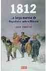 1812. La trágica marcha de Napoleón sobre Moscú