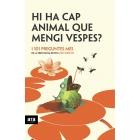 Hi ha cap animal que mengi vespes? I 101 preguntes més