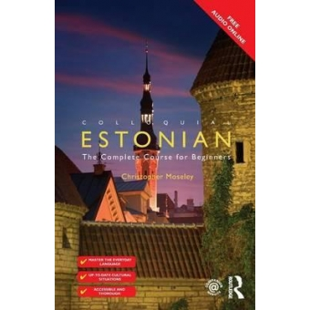 Colloquial Estonian: the complete course for beginners. (Free audio online)