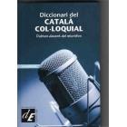 Diccionari del català col.loquial. (Dubtes davant del micròfon)