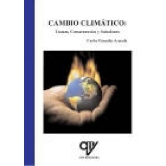 Cambio climático: causas , consecuencias y soluciones