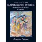 El matriarcado en China. Madres, reinas, diosas y chamanes