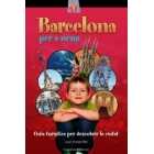 Barcelona per a nens. Guia turística per descobrir la ciutat