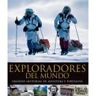 Exploradores del mundo. Grandes historias de aventuras y fortaleza (Royal Geographical Society)