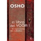 El libro del Yoga I : El nacimiento del individuo