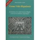 Forma Vrbis Hispalensis. El urbanismo de la ciudad romana de HIspalis a través de los testimonios arqueológicos. Incluye DVD