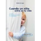 Cuando un niño entra en tu vida.Los hitos del desarrollo cerebral y el aprendizaje