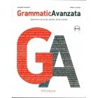 Grammatica avanzata. Livelli B2+/C2. Esprimersi con le frasi: funzioni, forme e attività