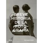 Breve historia de la fotografía. Guía de bolsillo con los géneros, las obras, los temas y las técnicas fundamentales