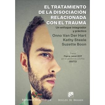 El tratamiento de la disociación relacionada con el trauma. Un enfoque integrador y práctico