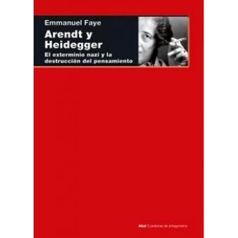 Arendt y Heidegger: el exterminio nazi y la destrucción del pensamiento