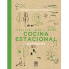 Cocina estacional. Sencilla, sana y buena. 150 recetas elaboradas por Christophe Saintage y Paule Neyrat