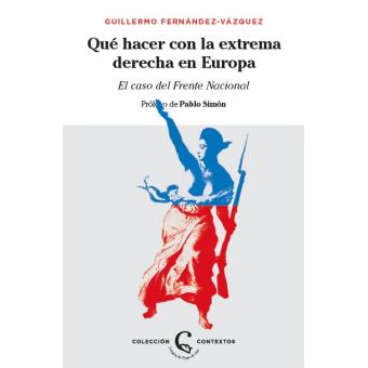 Qué hacer con la extrema derecha en Europa. El caso del Frente Nacional