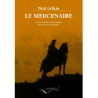 Le Mercenaire. Carnet de route d'un brigadiste dans la Guerre d'Espagne