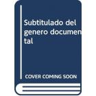 Subtitulado del género documental: de la traducción audiovisual a la traducción especializada