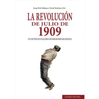 La revolución de julio de 1909. Un intento fallido de regenerar España