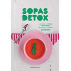 Sopas detox. Recetas y hábitos alimentarios para sanar el cuerpo
