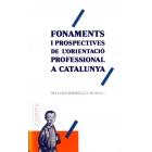 Fonaments i prospectives de l'orientació professional a Catalunya