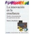 La innovación en la enseñanza. Diseño y documentación de experiencias de aula