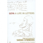 Goya. A life in letters
