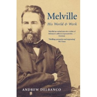 Melville. His World and Work