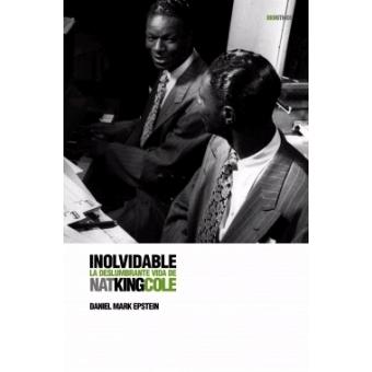 Nat King Cole. La voz inolvidable