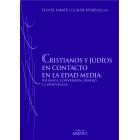 Cristianos y judíos en contacto en la Edad Media. Polémica, conversión, dinero y convivencia