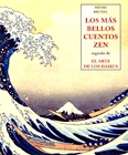 Los más bellos cuentos Zen/El arte de los Haikus