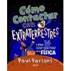 Cómo contactar con extraterrestres y otros 34 usos práscticos de la física