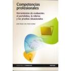 Competencias profesionales .Herramientas de evaluación: el portafolios,la rúbrica y las pruebas situacionales