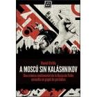 A Moscú sin Kaláshnikov