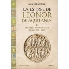 La estirpe de Leonor de Aquitania. Mujer y poder en los siglos XII y XIII