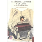 El viajero, la torre, y la larva: el lector como metáfora