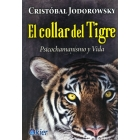 El collar del Tigre. Psicochamanismo y vida.