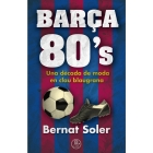 Barça 80's. Una dècada de moda en clau blaugrana