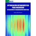 Optimización metaheurenística para ingenieros. Aplicaciones en organización industrial