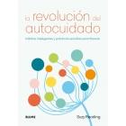 La revolución del autocuidado. Hábitos inteligentes y prácticas sencillas para florecer