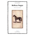 Belleza Negra, sus caballerizos y sus compañeros. La autobiografía de un caballo
