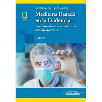 Medicina basada en la evidencia (incluye versión digital) Fundamentos y su enseñanza en el contexto clínico