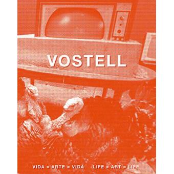 Vostell.  vida = arte = vida
