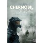 Chernóbil 01:23:40. La verdadera historia del desastre nuclear que conmocionó al mundo
