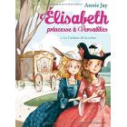 Elisabeth, princesse à Versailles: Le Cadeau de la reine (Tome 2)