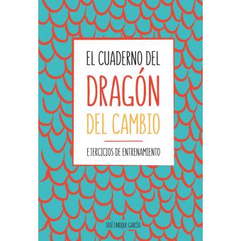 El cuaderno del dragón del cambio. Ejercicios de entrenamiento