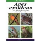 Aves exóticas. Con 120 especies descritas e ilustradas en color.