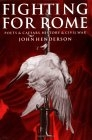 Fighting for Rome. Poets & Caesars, history & civil war