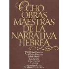 Ocho obras maestras de la narrativa hebrea