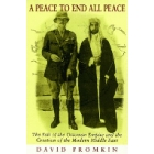 A peace to end all peace (The fall of Ottoman Empire and the creation of modern Middle East)