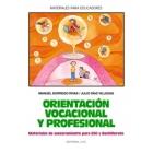 Orientación vocacional y profesional. Material de asesoramiento para ESO y bachillerato