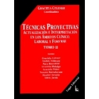 Tecnicas proyectivas, Actualización e interpretación en los ámbitos clínico, laboral y forense. Tomo I